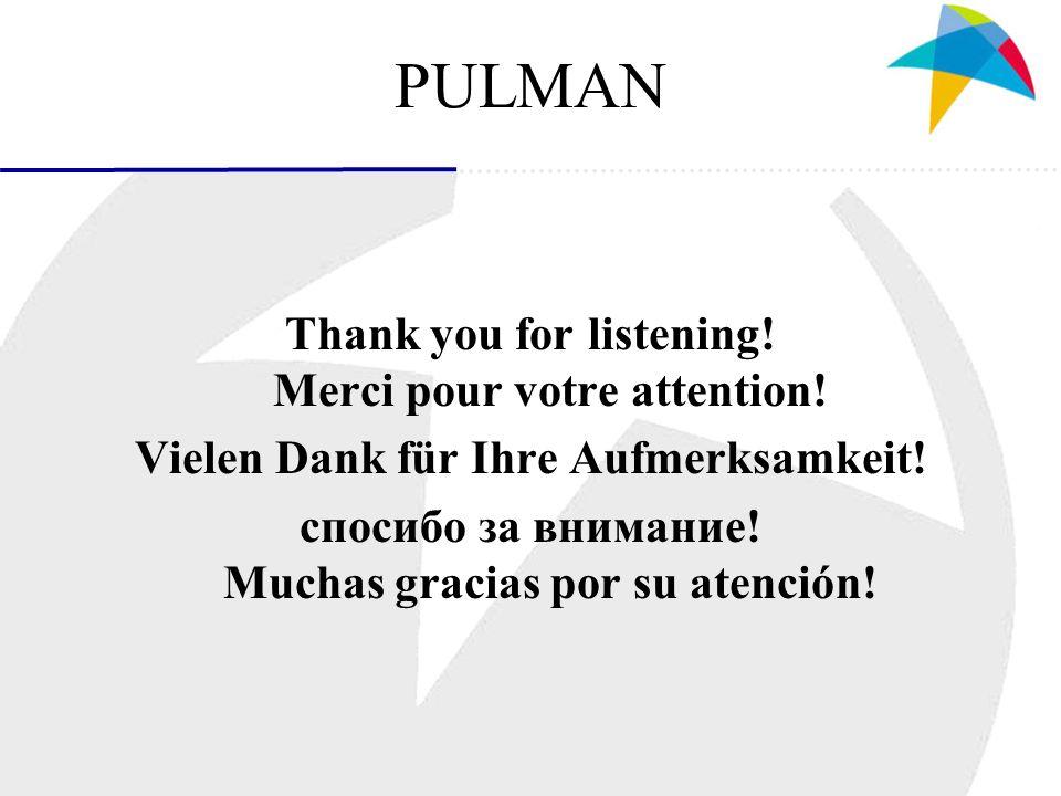 PULMAN Thank you for listening. Merci pour votre attention.