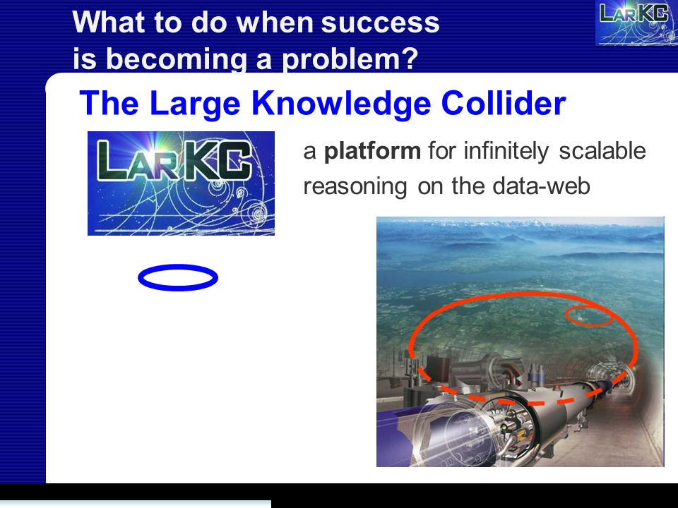 What to do when success is becoming a problem? The Large Knowledge Collider a platform for infinitely scalable reasoning on the data-web