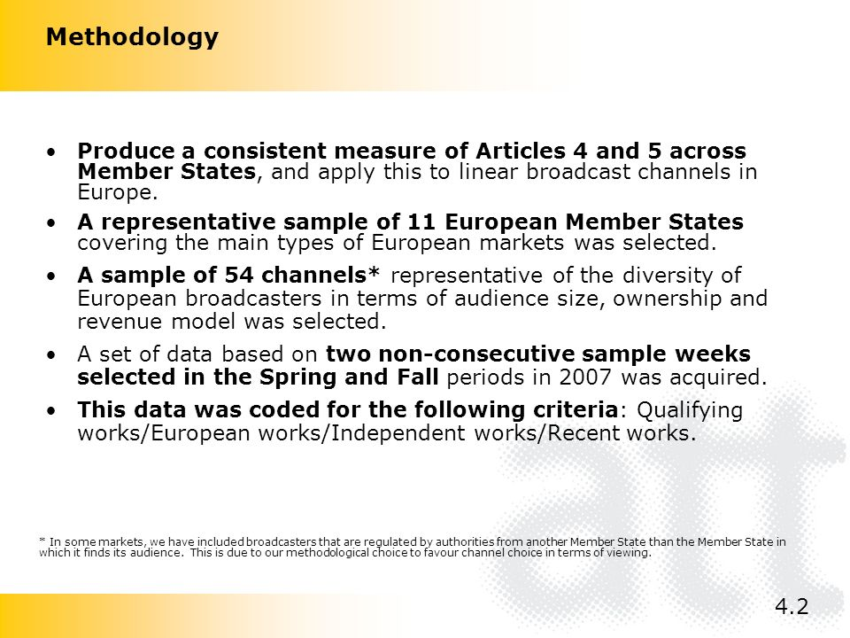 Produce a consistent measure of Articles 4 and 5 across Member States, and apply this to linear broadcast channels in Europe.