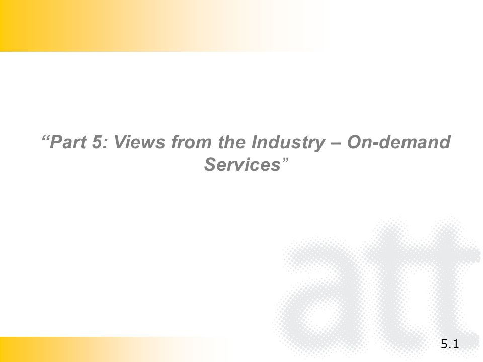 Part 5: Views from the Industry – On-demand Services 5.1