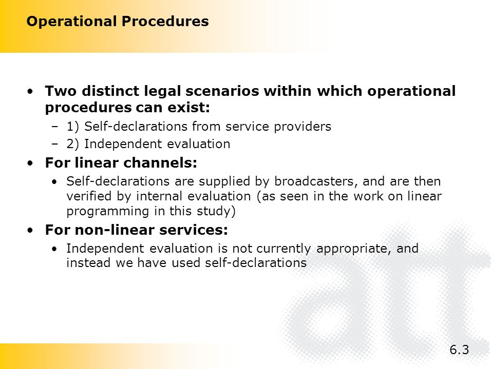 Operational Procedures Two distinct legal scenarios within which operational procedures can exist: –1) Self-declarations from service providers –2) In