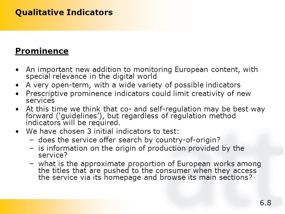 Qualitative Indicators Prominence An important new addition to monitoring European content, with special relevance in the digital world A very open-te