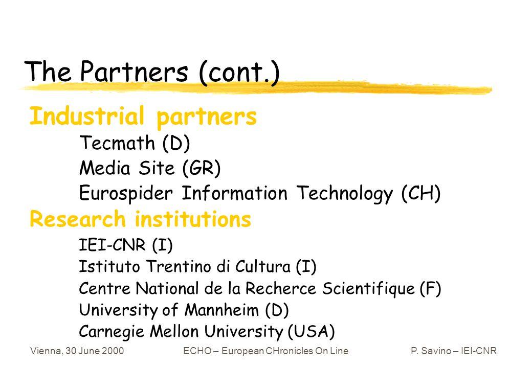 Vienna, 30 June 2000ECHO – European CHronicles On LineP. Savino – IEI-CNR Industrial partners Tecmath (D) Media Site (GR) Eurospider Information Techn