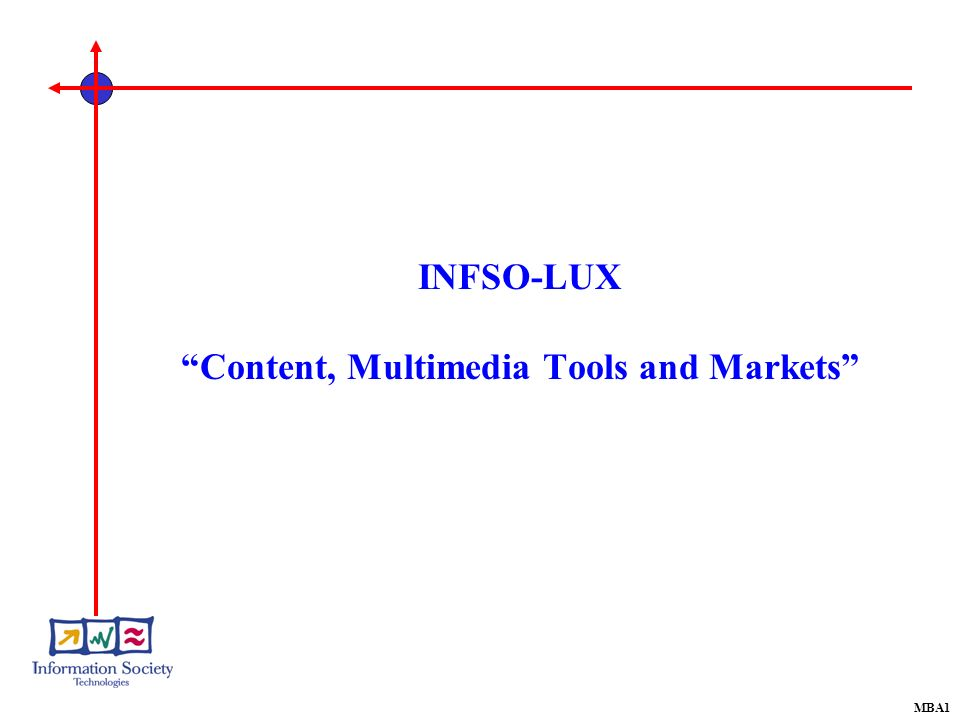 MBA1 INFSO-LUX Content, Multimedia Tools and Markets