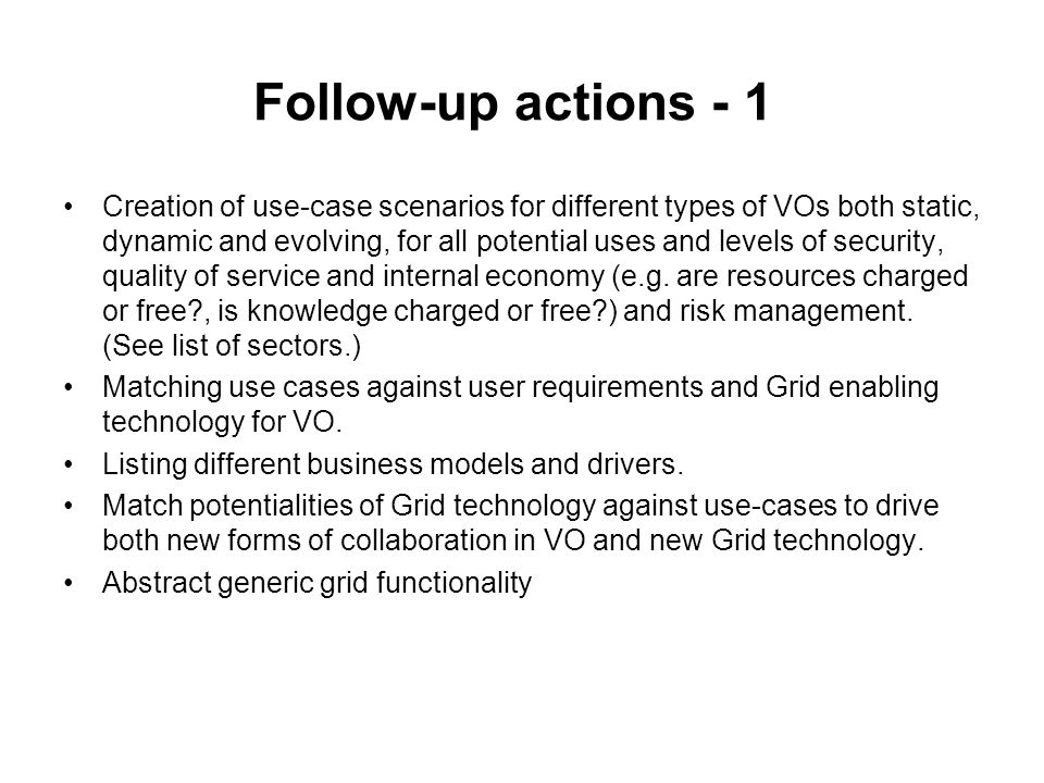 Follow-up actions - 1 Creation of use-case scenarios for different types of VOs both static, dynamic and evolving, for all potential uses and levels o