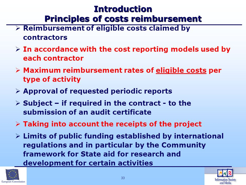 33 Introduction Principles of costs reimbursement Reimbursement of eligible costs claimed by contractors In accordance with the cost reporting models