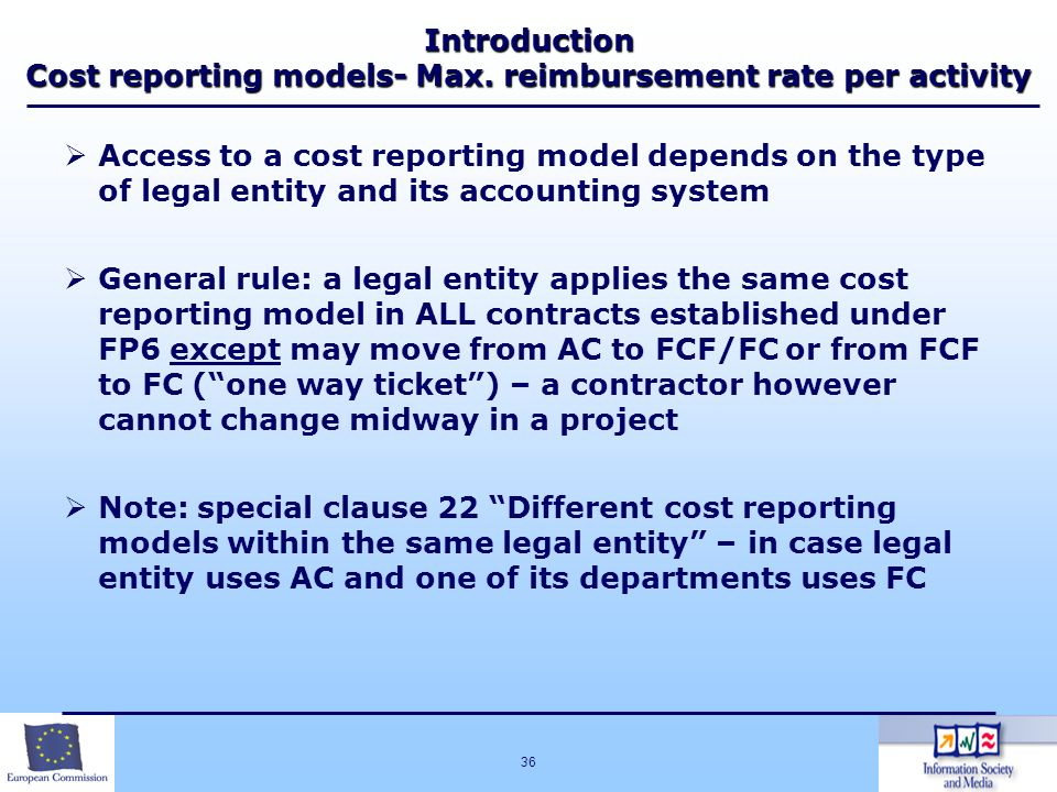 36 Introduction Cost reporting models- Max. reimbursement rate per activity Access to a cost reporting model depends on the type of legal entity and i