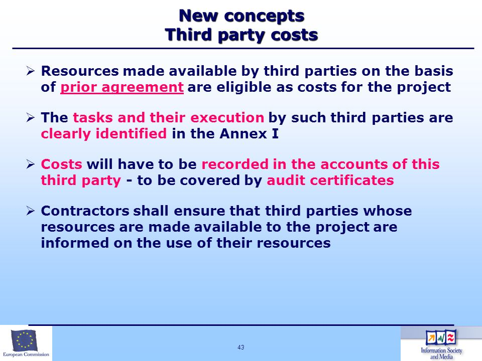 43 New concepts Third party costs Resources made available by third parties on the basis of prior agreement are eligible as costs for the project The