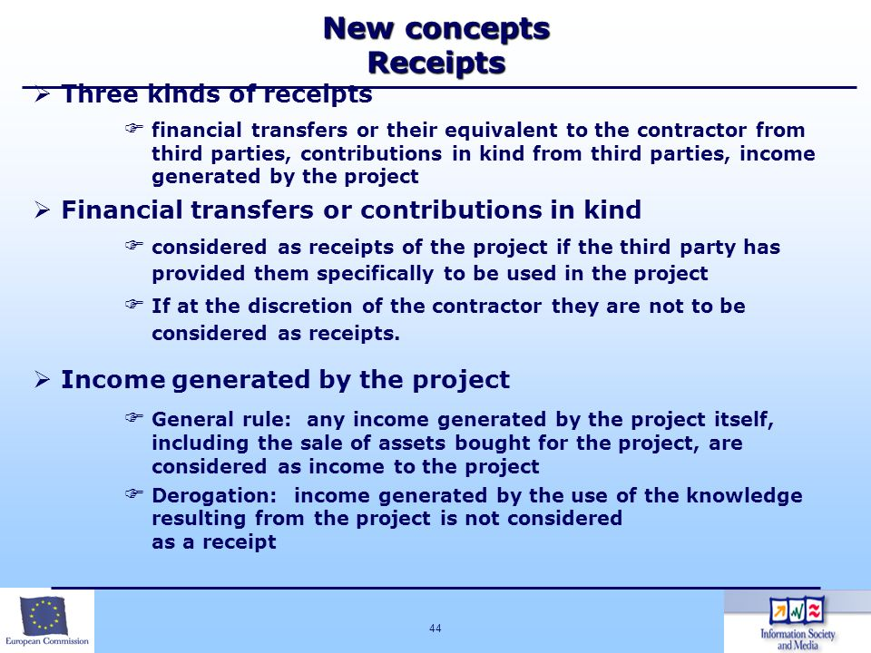 44 New concepts Receipts Three kinds of receipts financial transfers or their equivalent to the contractor from third parties, contributions in kind f