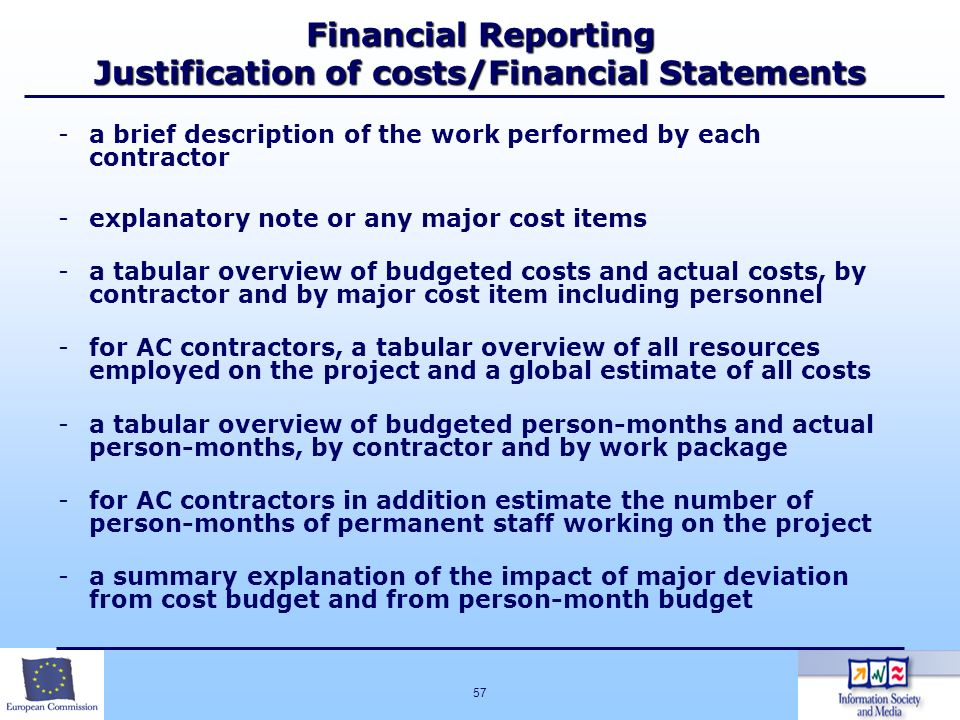 57 Financial Reporting Justification of costs/Financial Statements -a brief description of the work performed by each contractor -explanatory note or
