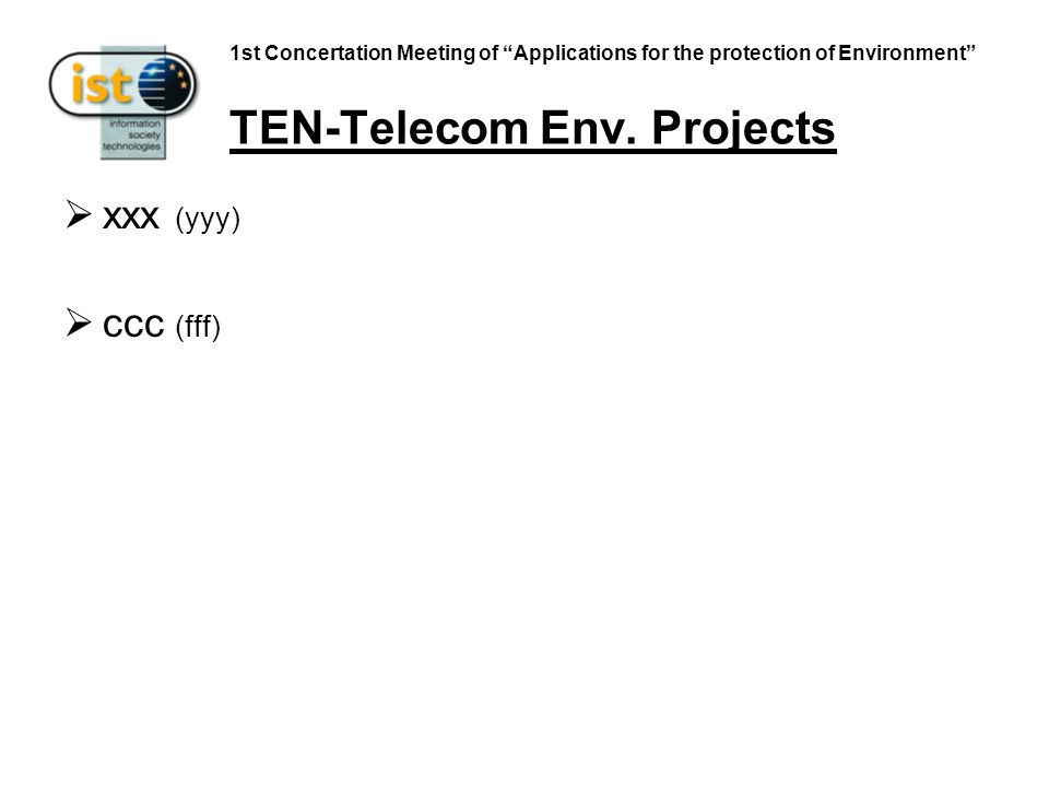 1st Concertation Meeting of Applications for the protection of Environment TEN-Telecom Env.
