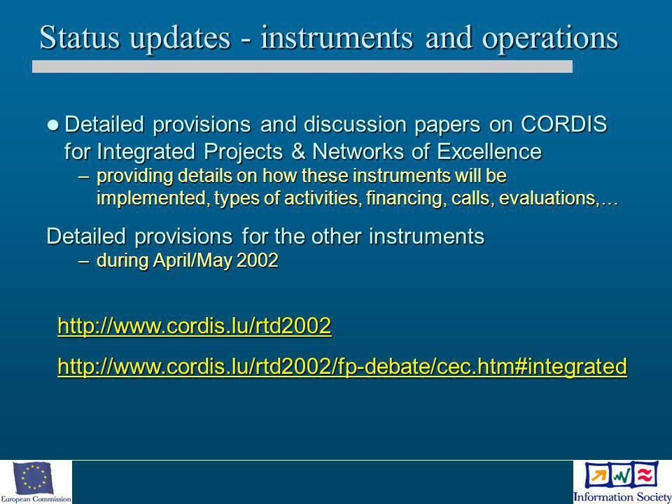 Status updates - instruments and operations Detailed provisions and discussion papers on CORDIS for Integrated Projects & Networks of Excellence Detai