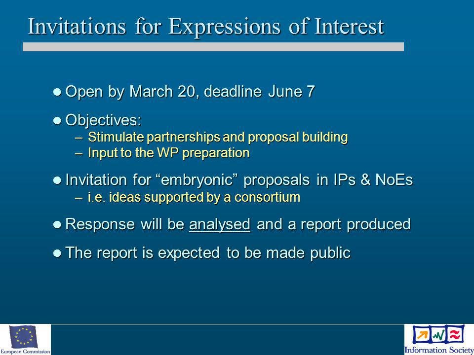 Invitations for Expressions of Interest Open by March 20, deadline June 7 Open by March 20, deadline June 7 Objectives: Objectives: –Stimulate partner