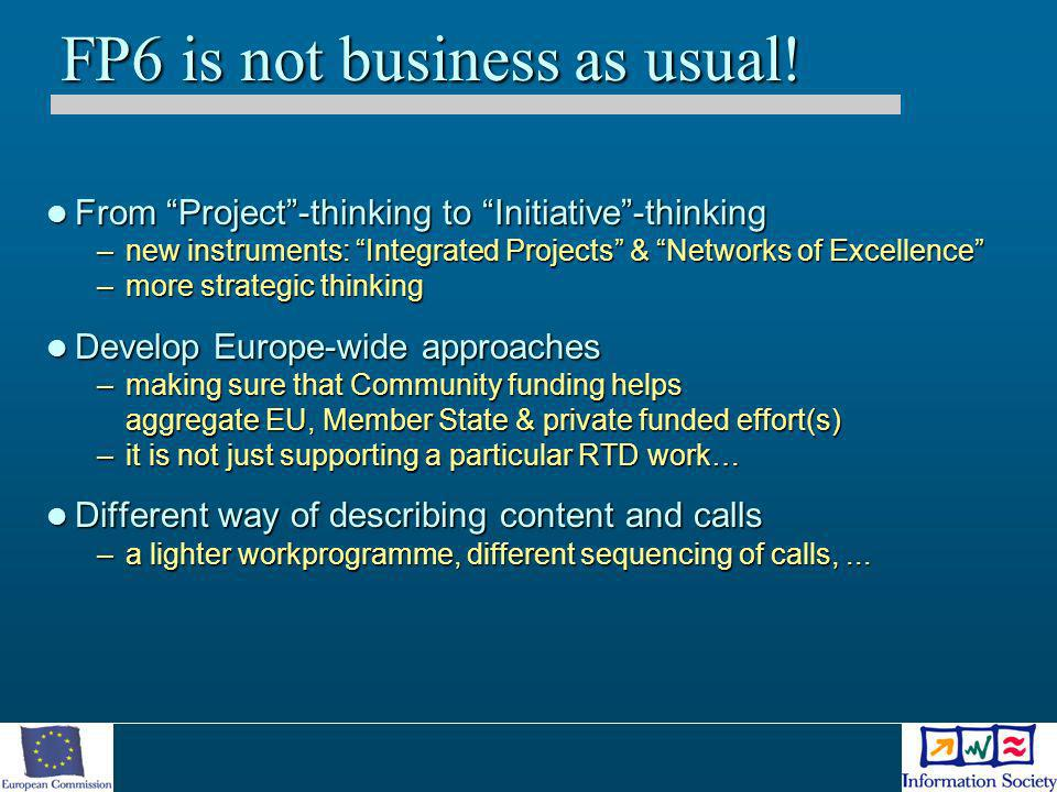 From Project-thinking to Initiative-thinking From Project-thinking to Initiative-thinking –new instruments: Integrated Projects & Networks of Excellen