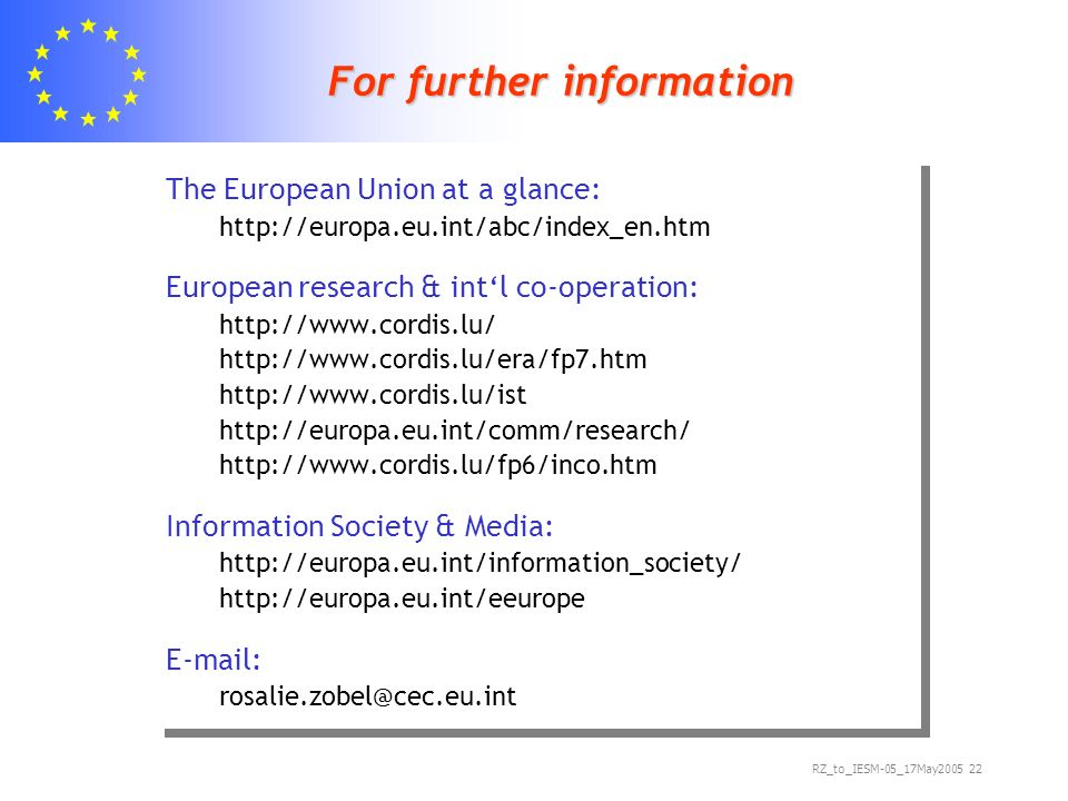 RZ_to_IESM-05_17May For further information The European Union at a glance:   European research & intl co-operation: Information Society & Media: The European Union at a glance:   European research & intl co-operation: Information Society & Media: