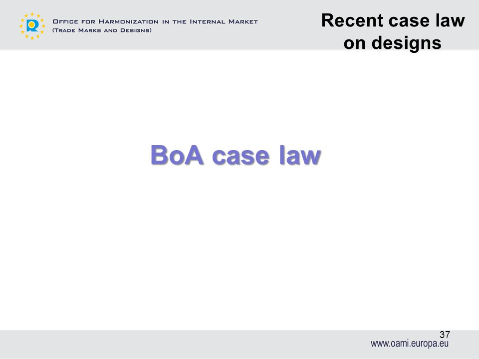 BoA case law 37 Recent case law on designs