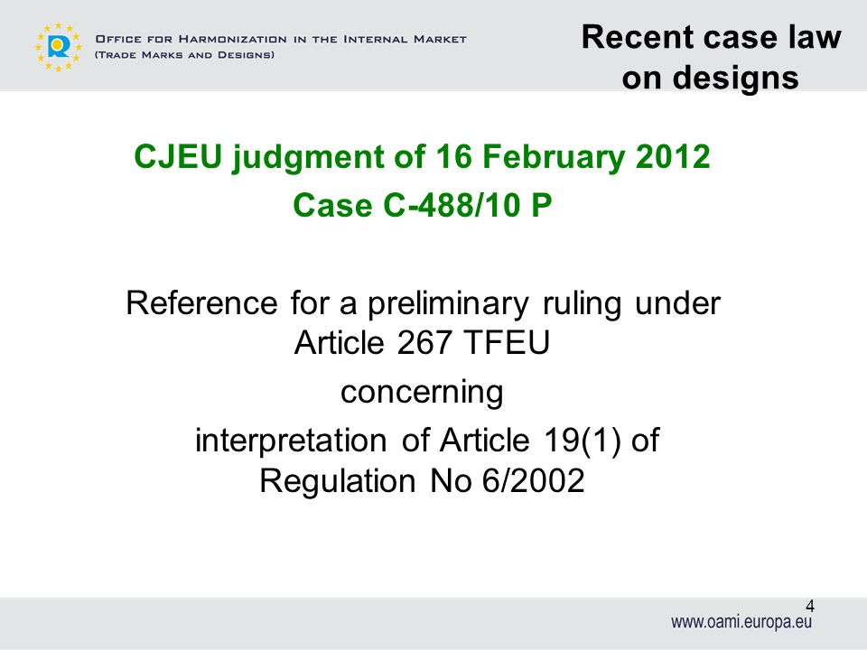 CJEU judgment of 16 February 2012 Case C-488/10 P Reference for a preliminary ruling under Article 267 TFEU concerning interpretation of Article 19(1)