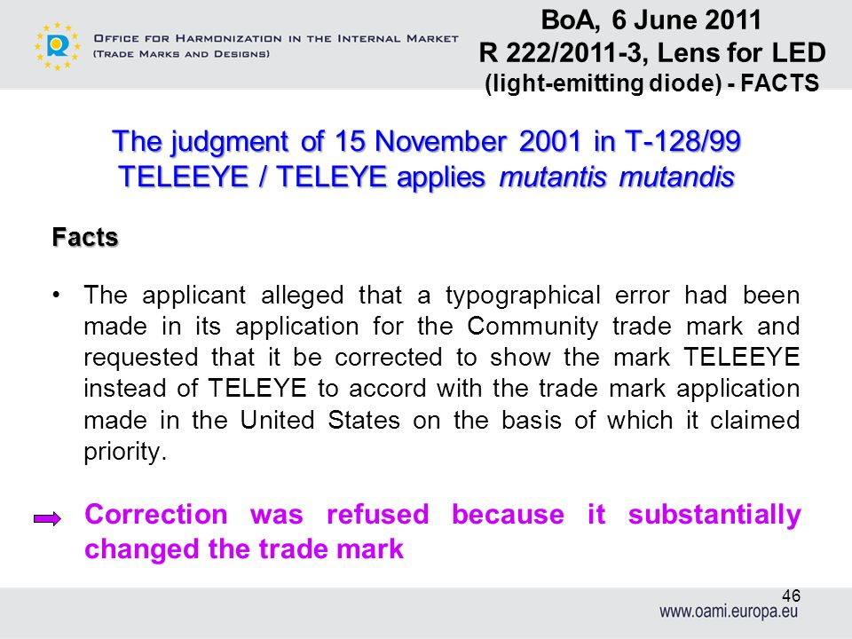 The judgment of 15 November 2001 in T-128/99 TELEEYE / TELEYE applies mutantis mutandis Facts The applicant alleged that a typographical error had bee