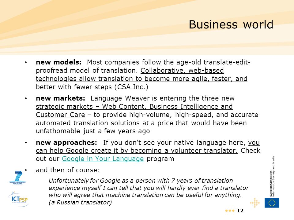 12 Business world new models: Most companies follow the age-old translate-edit- proofread model of translation. Collaborative, web-based technologies