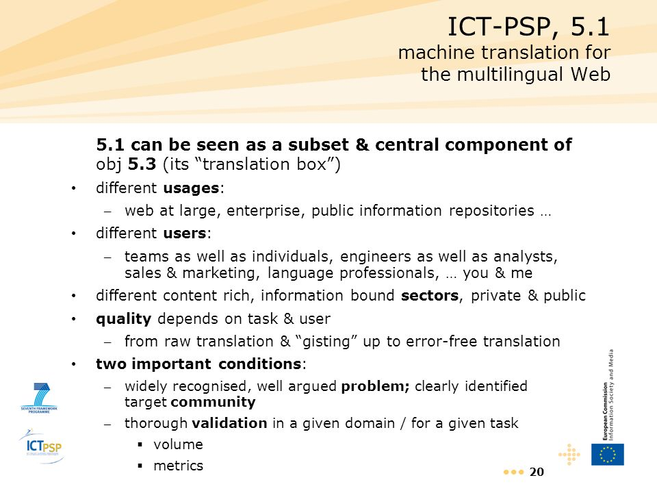 20 ICT-PSP, 5.1 machine translation for the multilingual Web 5.1 can be seen as a subset & central component of obj 5.3 (its translation box) differen
