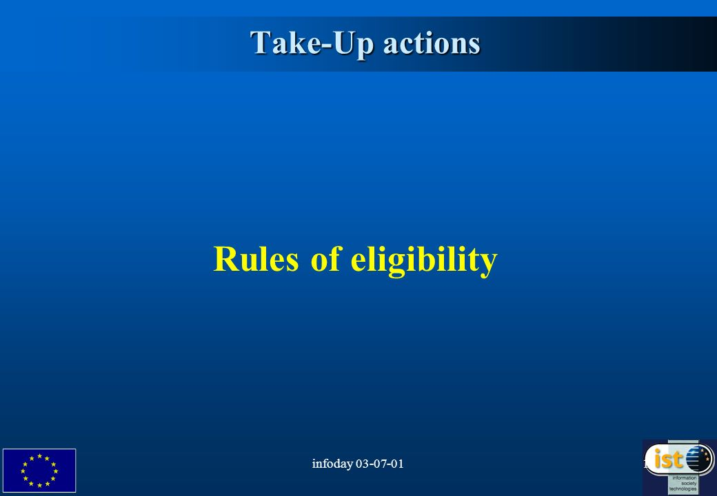 infoday 03-07-0112 Take-Up actions Take-Up actions Rules of eligibility