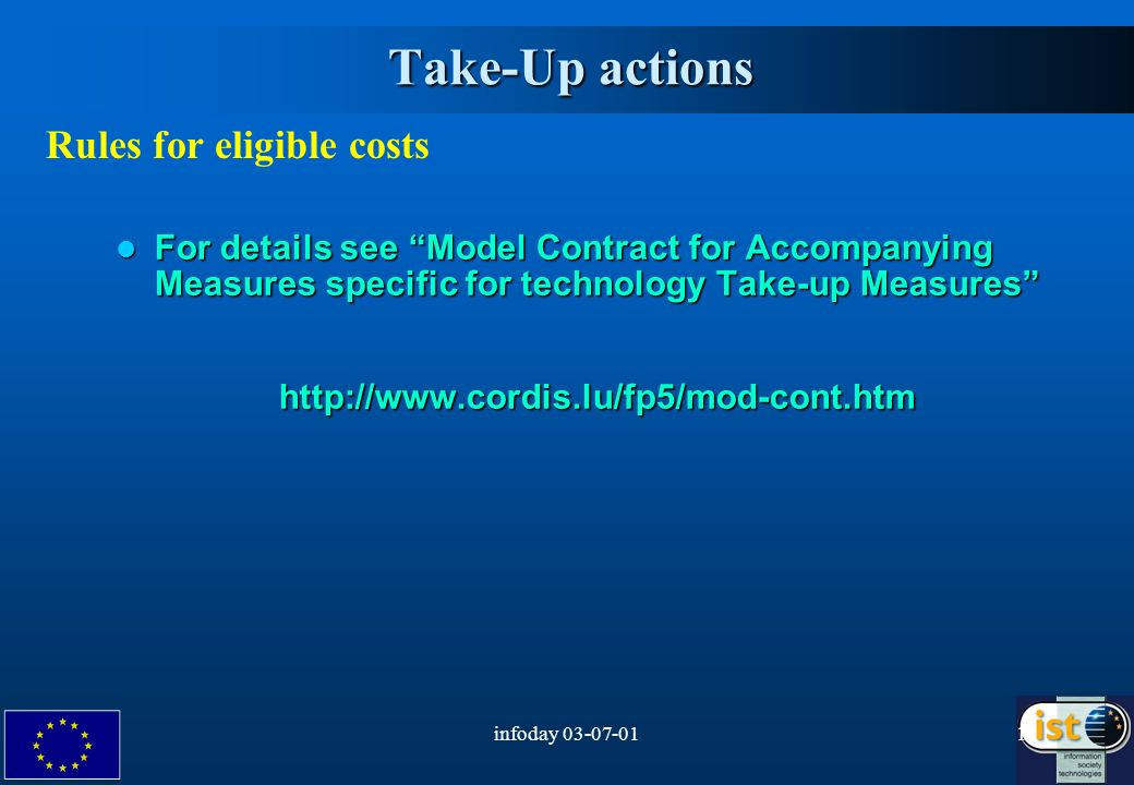 infoday Take-Up actions Rules for eligible costs For details see Model Contract for Accompanying Measures specific for technology Take-up Measures For details see Model Contract for Accompanying Measures specific for technology Take-up Measureshttp://
