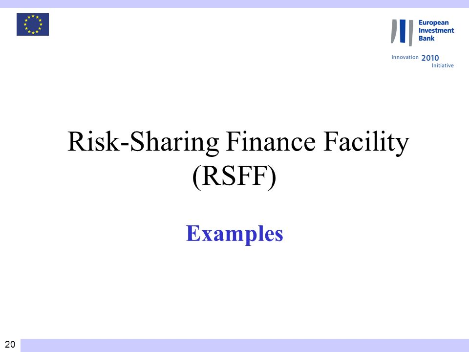 20 Risk-Sharing Finance Facility (RSFF) Examples