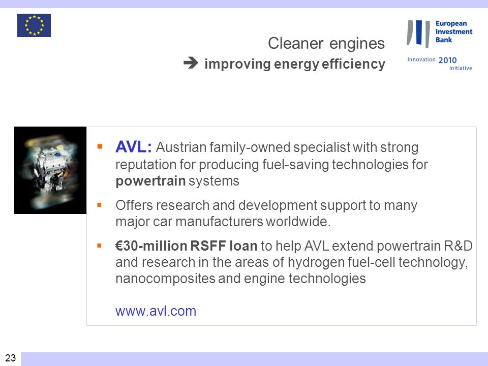 23 AVL: Austrian family-owned specialist with strong reputation for producing fuel-saving technologies for powertrain systems Offers research and development support to many major car manufacturers worldwide.