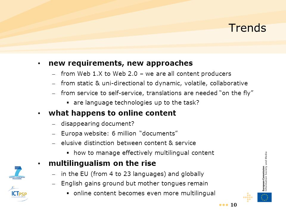 10 Trends new requirements, new approaches – from Web 1.X to Web 2.0 – we are all content producers – from static & uni-directional to dynamic, volati