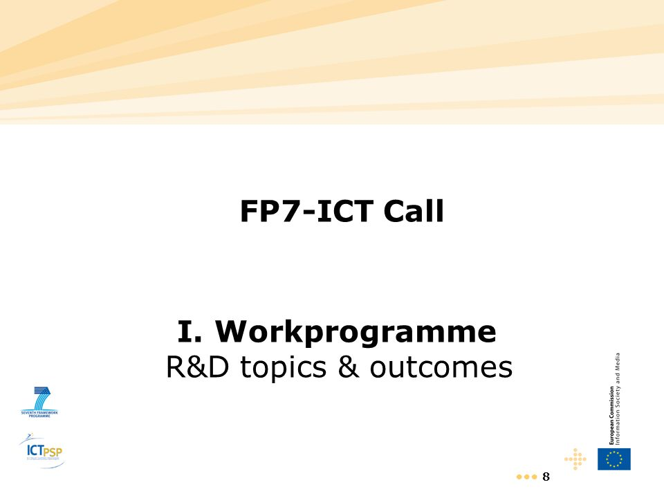 8 FP7-ICT Call I. Workprogramme R&D topics & outcomes