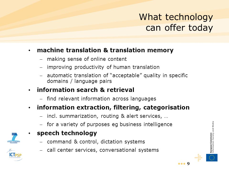 9 What technology can offer today machine translation & translation memory – making sense of online content – improving productivity of human translat