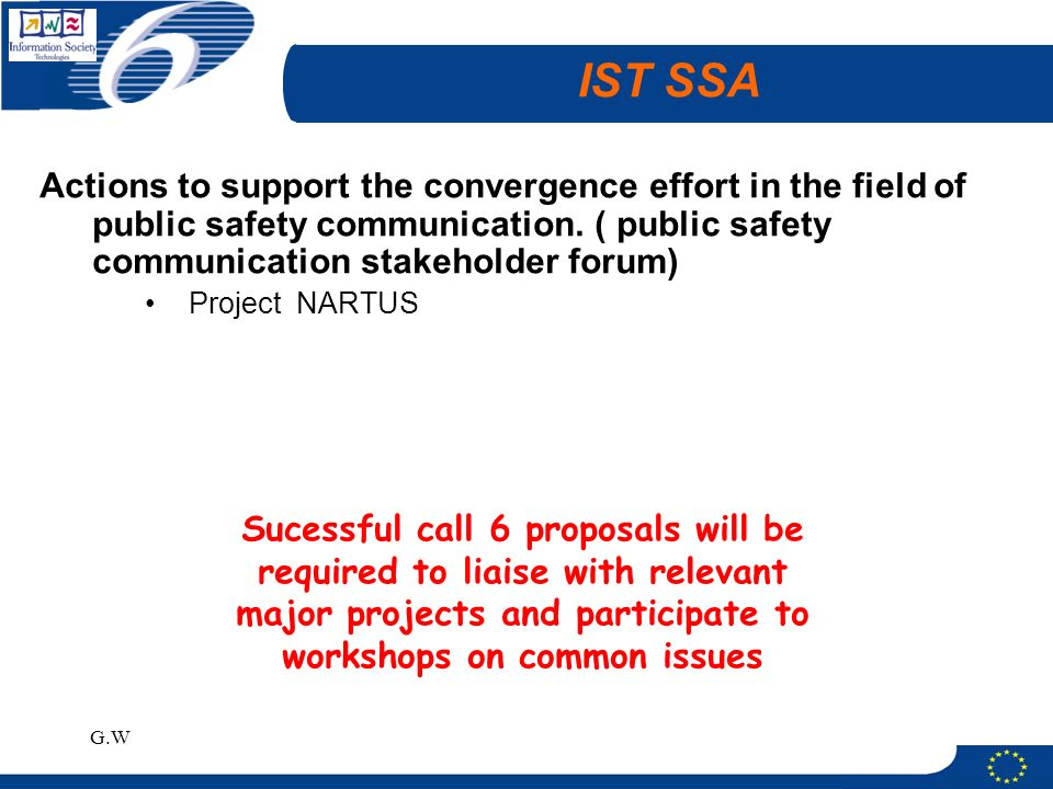 G.W IST SSA Actions to support the convergence effort in the field of public safety communication.