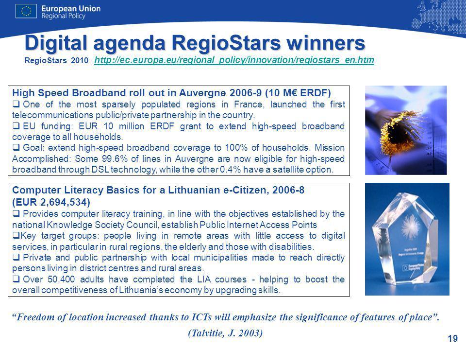 19 Digital agenda RegioStars winners Digital agenda RegioStars winners RegioStars 2010: http://ec.europa.eu/regional_policy/innovation/regiostars_en.h