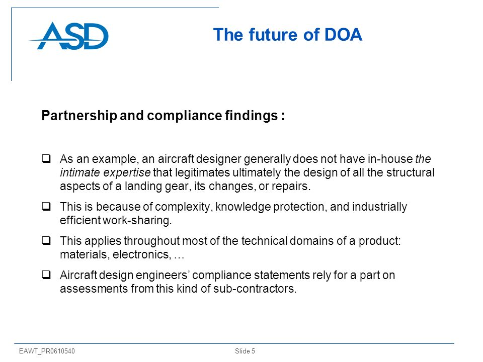 Slide 5EAWT_PR0610540 The future of DOA Partnership and compliance findings : As an example, an aircraft designer generally does not have in-house the