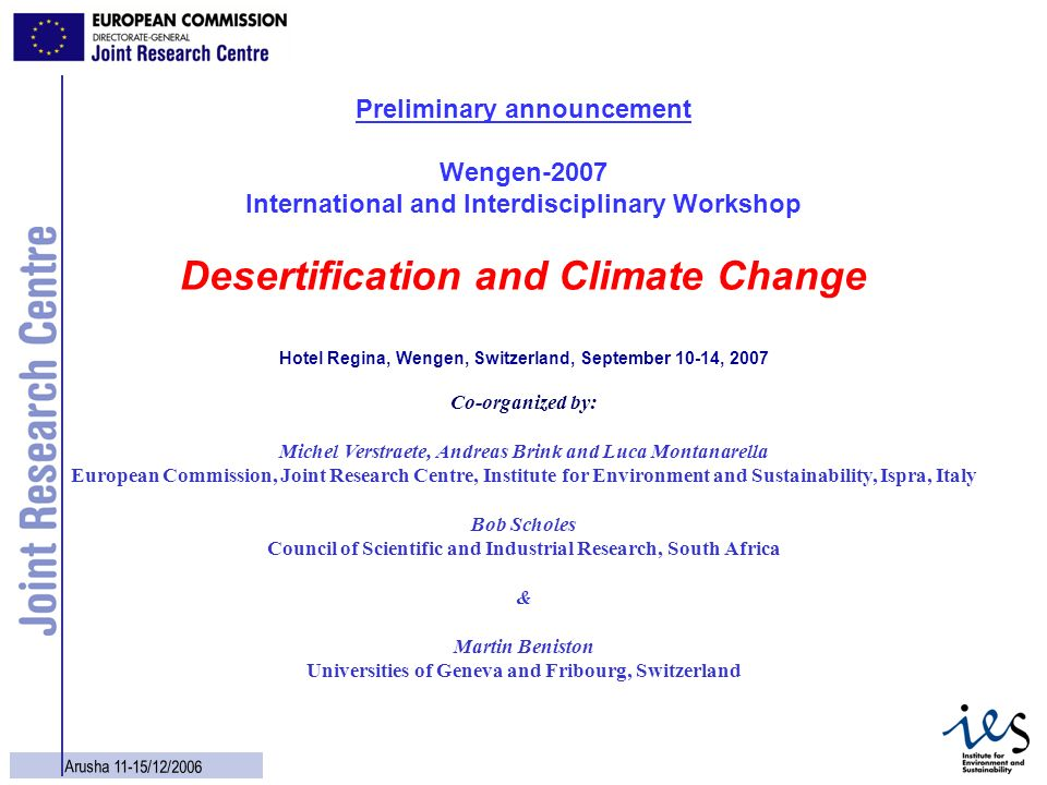 29 Arusha 11-15/12/2006 Preliminary announcement Wengen-2007 International and Interdisciplinary Workshop Desertification and Climate Change Hotel Reg