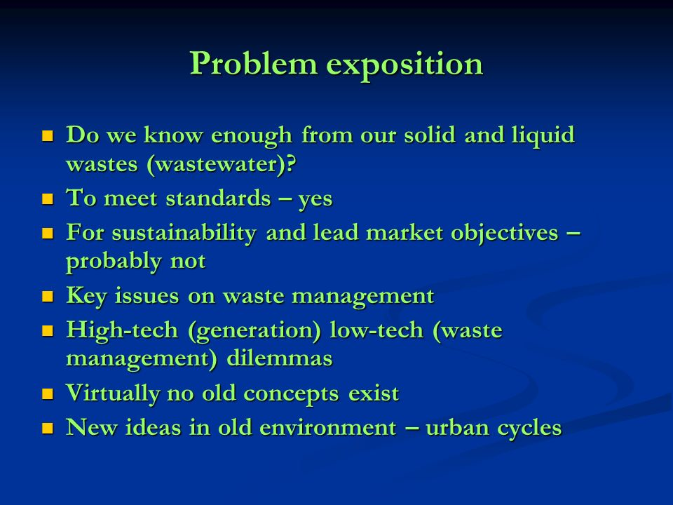 Problem exposition Do we know enough from our solid and liquid wastes (wastewater).