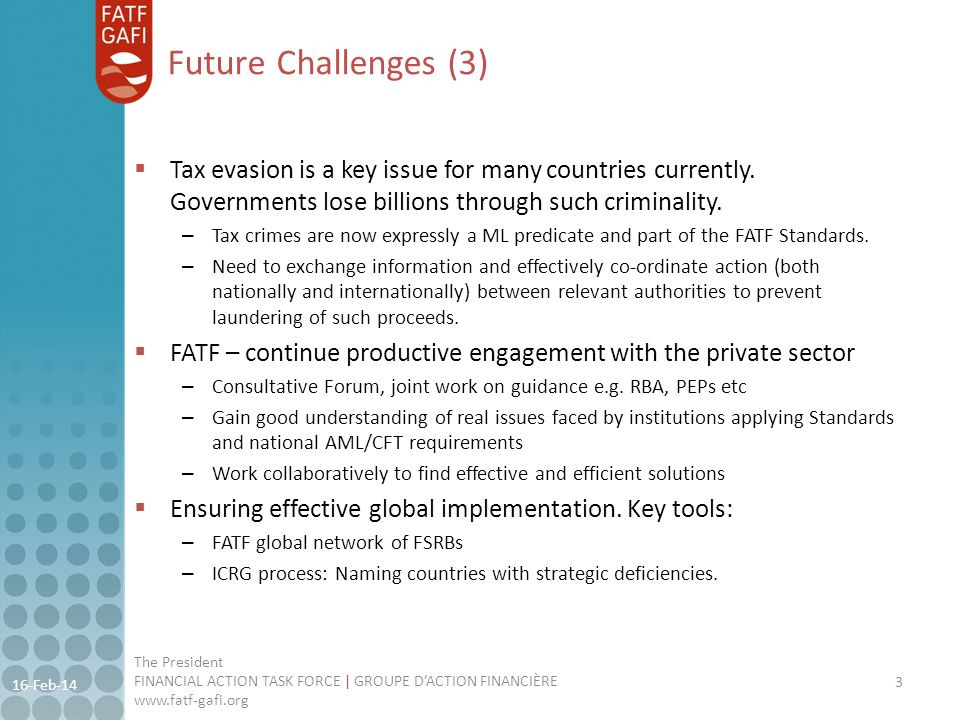 Future Challenges (3) Tax evasion is a key issue for many countries currently. Governments lose billions through such criminality. – Tax crimes are no