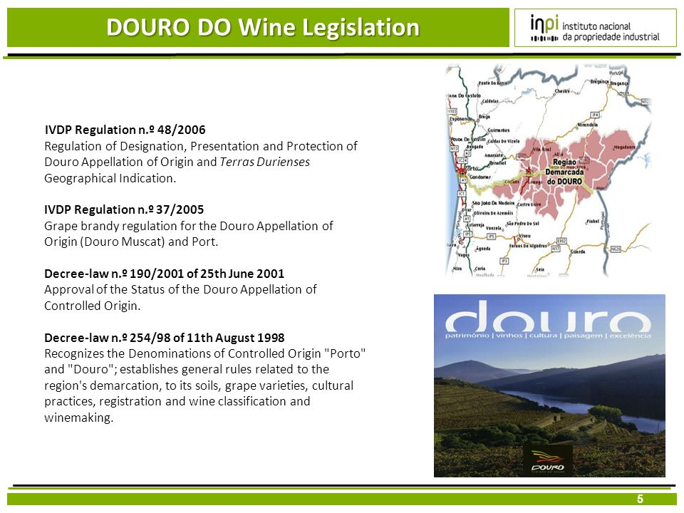 5 DOURO DO Wine Legislation IVDP Regulation n.º 48/2006 Regulation of Designation, Presentation and Protection of Douro Appellation of Origin and Terr