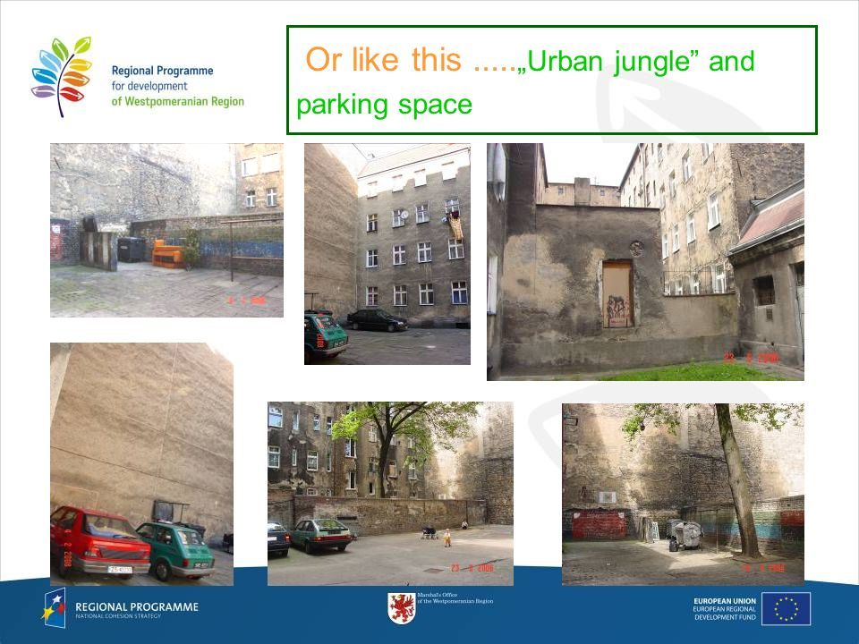 Or like this..... Urban jungle and parking space