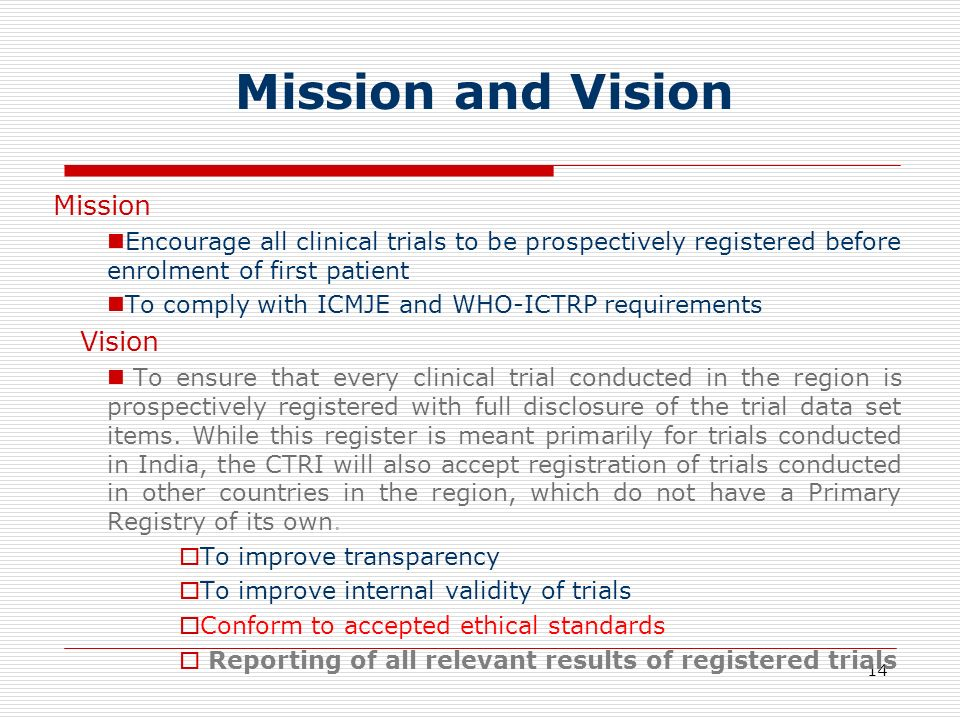 14 Mission Encourage all clinical trials to be prospectively registered before enrolment of first patient To comply with ICMJE and WHO-ICTRP requireme