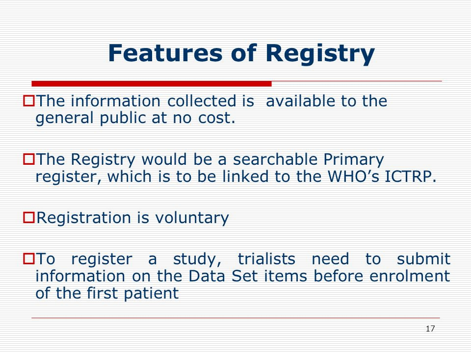 17 The information collected is available to the general public at no cost. The Registry would be a searchable Primary register, which is to be linked