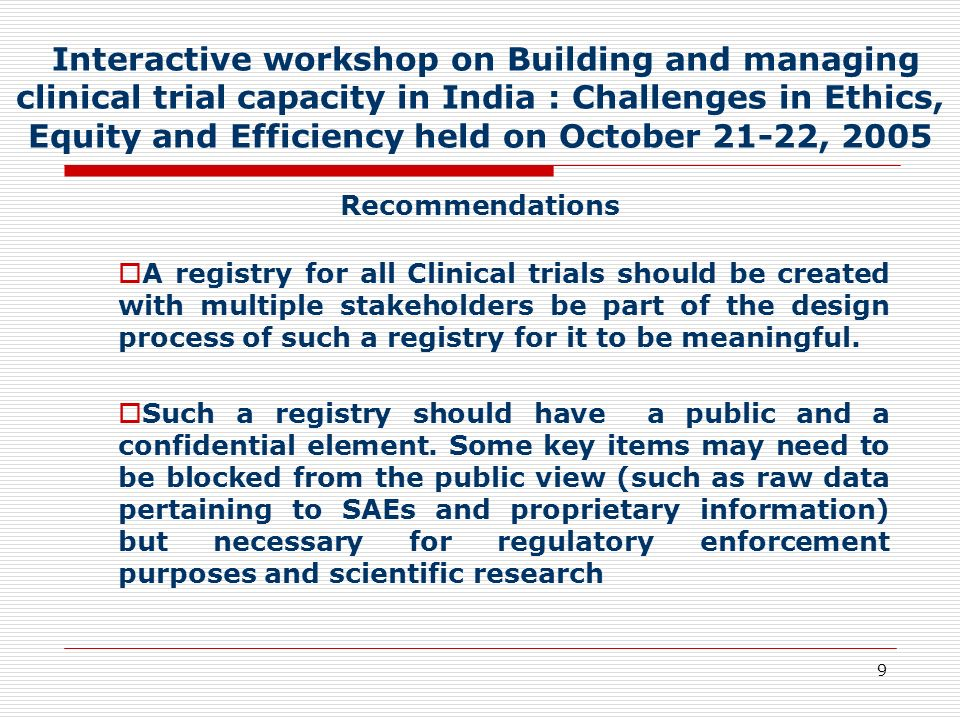 9 Interactive workshop on Building and managing clinical trial capacity in India : Challenges in Ethics, Equity and Efficiency held on October 21-22,