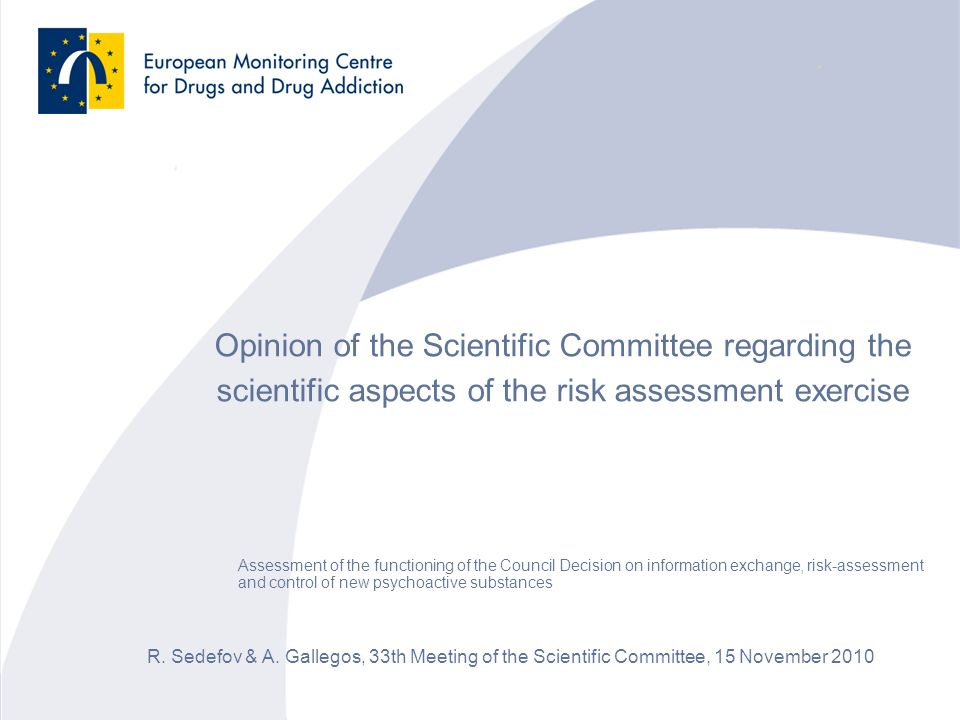 Opinion of the Scientific Committee regarding the scientific aspects of the risk assessment exercise R. Sedefov & A. Gallegos, 33th Meeting of the Sci