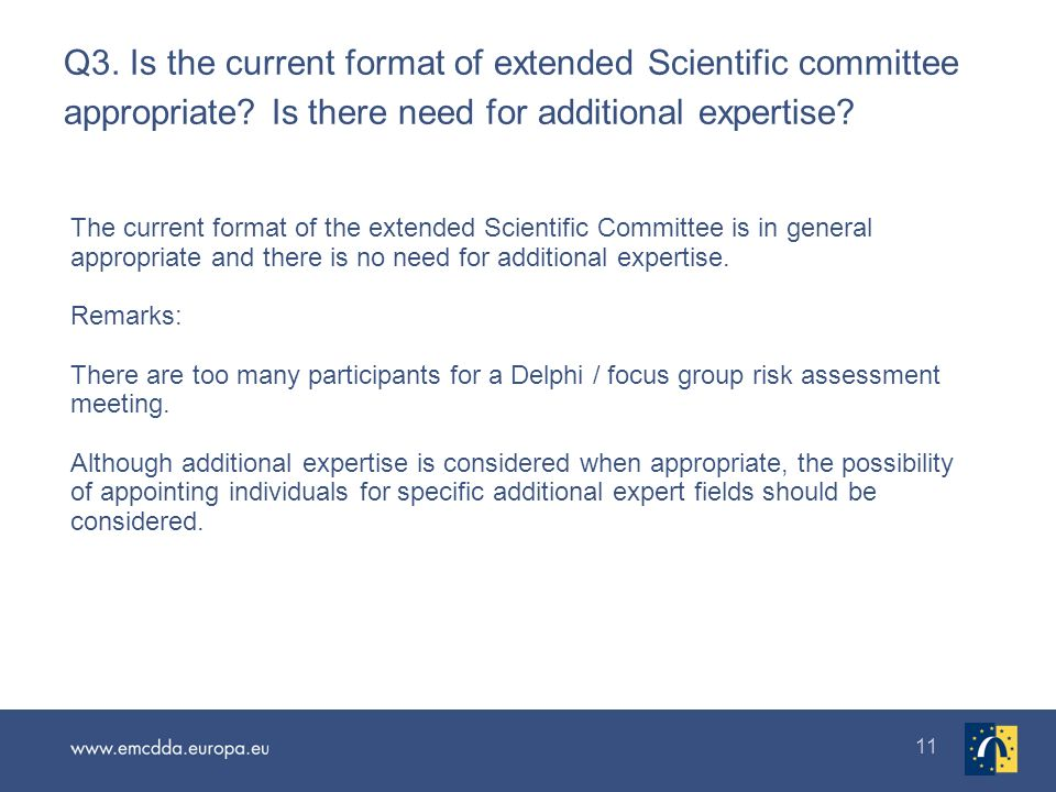 11 Q3. Is the current format of extended Scientific committee appropriate.