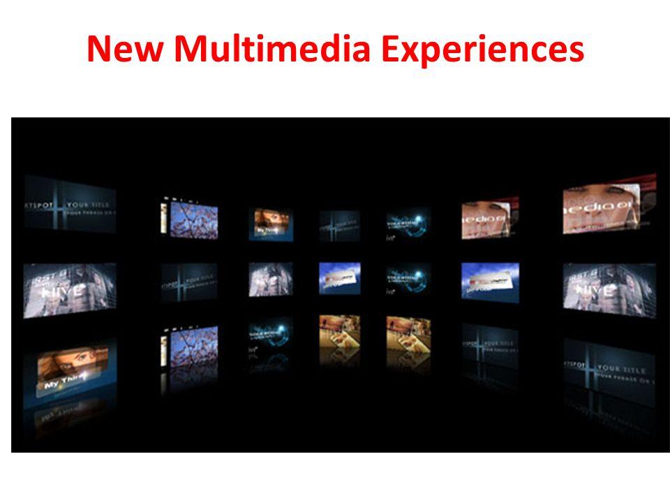 New Multimedia Experiences