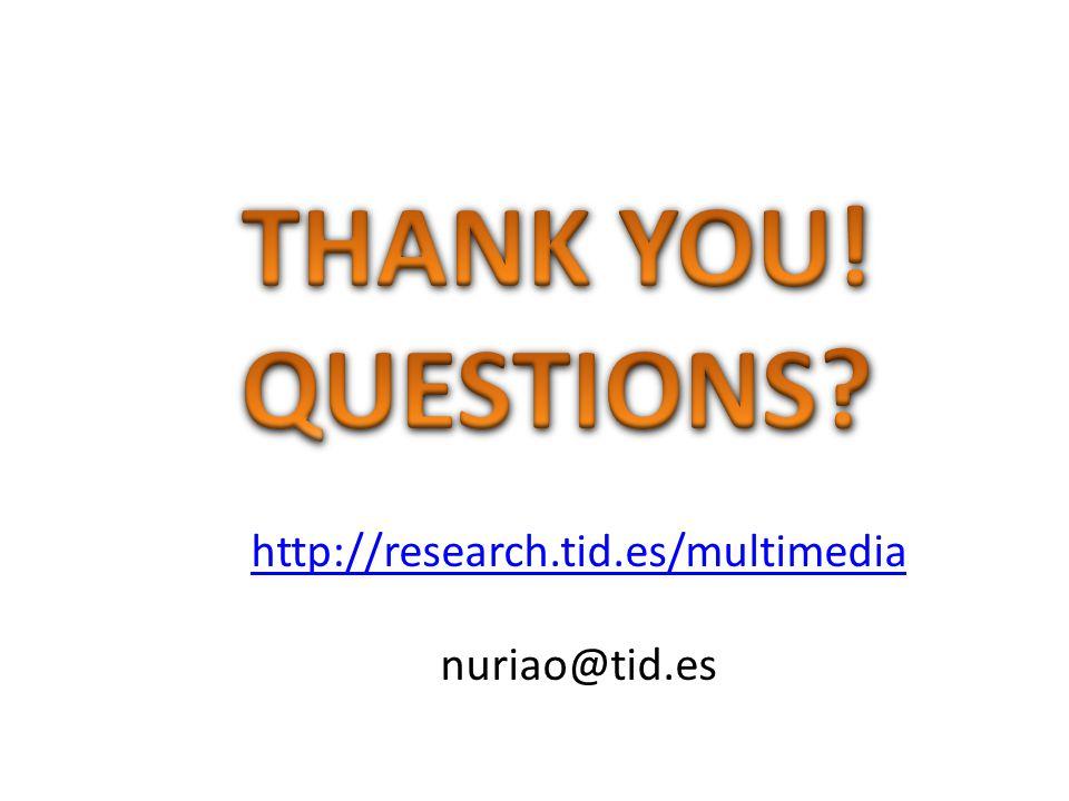 http://research.tid.es/multimedia nuriao@tid.es