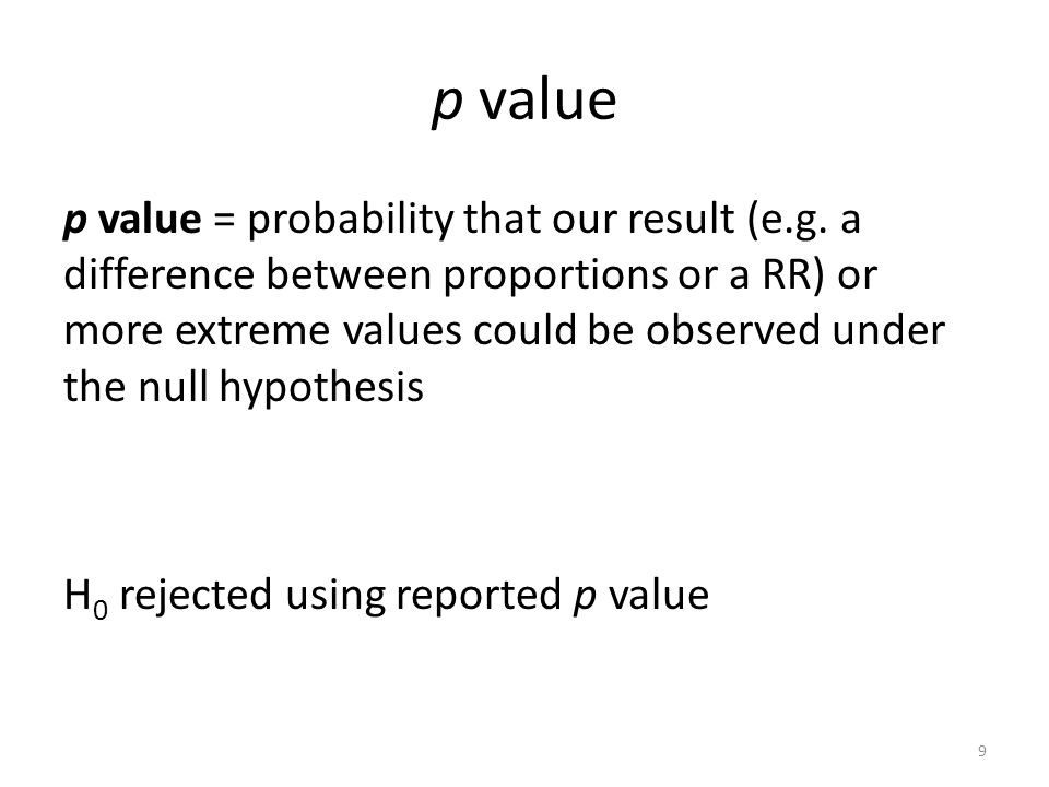 p value p value = probability that our result (e.g.
