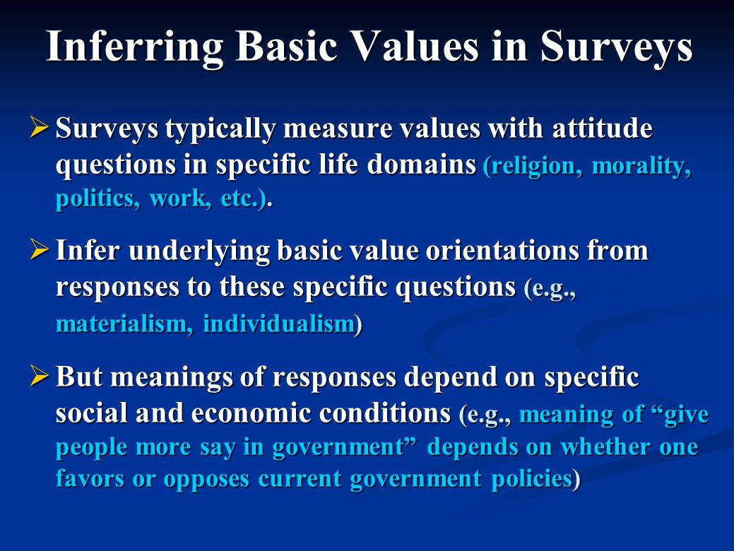 Inferring Basic Values in Surveys Surveys typically measure values with attitude questions in specific life domains (religion, morality, politics, work, etc.).