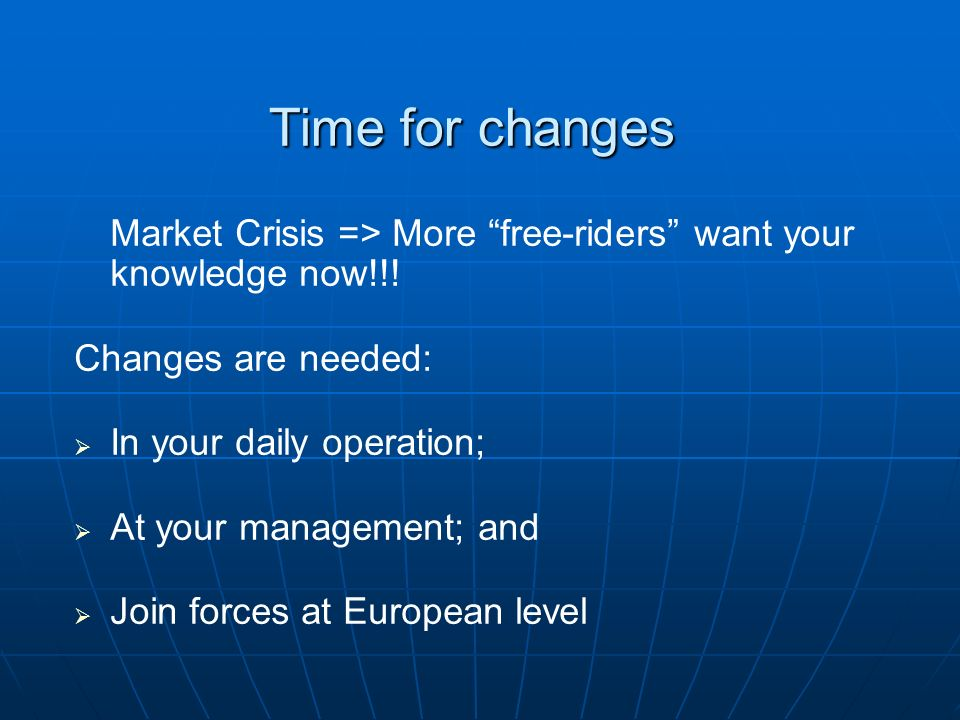 Time for changes Market Crisis => More free-riders want your knowledge now!!.