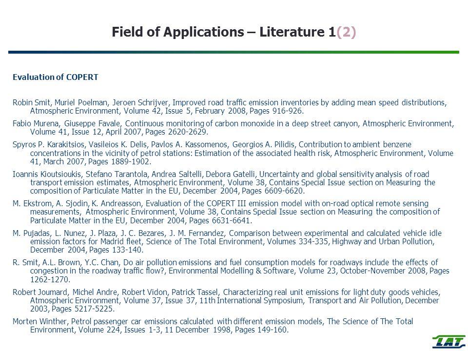 Field of Applications – Literature 1(2) Evaluation of COPERT Robin Smit, Muriel Poelman, Jeroen Schrijver, Improved road traffic emission inventories